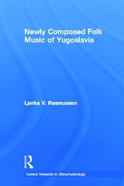 Newly Composed Folk Music of Yugoslavia