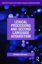 Lexical Processing and Second Language Acquisition