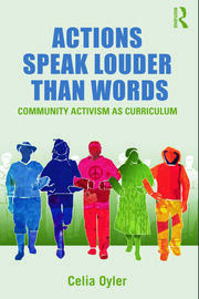Actions Speak Louder than Words: Community Activism as Curriculum