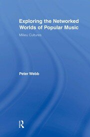 Exploring the Networked Worlds of Popular Music: Milieux Cultures