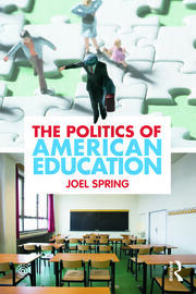 Politics of American Education Spring - 1st Edition book cover