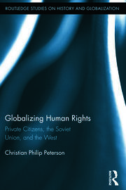Globalizing Human Rights: Private Citizens, the Soviet Union, and the West