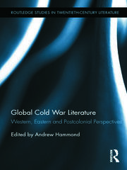 Global Cold War Literature: Western, Eastern and Postcolonial Perspectives