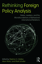 Rethinking Foreign Policy Analysis: States, Leaders, and the Microfoundations of Behavioral International Relations
