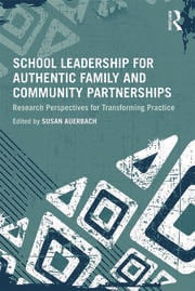 School Leadership for Authentic Family and Community Partnerships