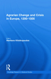 Agrarian Change and Crisis in Europe, 1200-1500