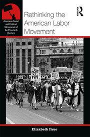 Rethinking the American Labor Movement