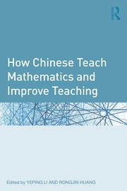 How Chinese Teach Mathematics and Improve Teaching