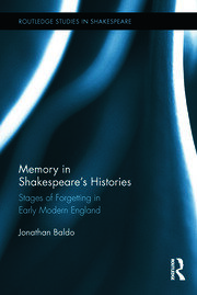 Memory in Shakespeare's Histories: Stages of Forgetting in Early Modern England