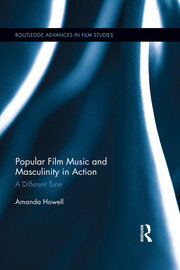 Popular Film Music and Masculinity in Action: A Different Tune