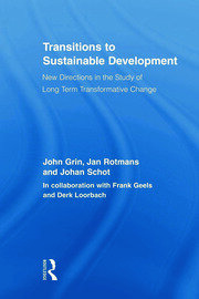Transitions to Sustainable Development: New Directions in the Study of Long Term Transformative Change