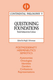 Questioning Foundations: Truth, Subjectivity and Culture