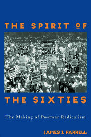 The Spirit of the Sixties: The Making of Postwar Radicalism