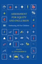 Assessment for Equity and Inclusion: Embracing All Our Children