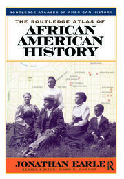 The Routledge Atlas of African American History