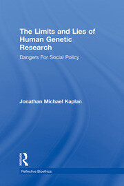 The Limits and Lies of Human Genetic Research: Dangers For Social Policy