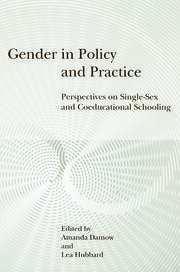 Gender in Policy and Practice: Perspectives on Single Sex and Coeducational Schooling