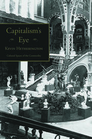 Capitalism's Eye: Cultural Spaces of the Commodity
