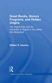 Great Books, Honors Programs, and Hidden Origins: The Virginia Plan and the University of Virginia in the Liberal Arts Movement