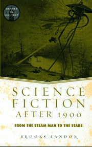Science Fiction After 1900: From the Steam Man to the Stars
