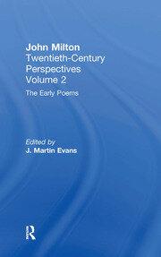 The Early Poems: John Milton: Twentieth Century Perspectives