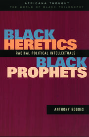 Black Heretics, Black Prophets: Radical Political Intellectuals
