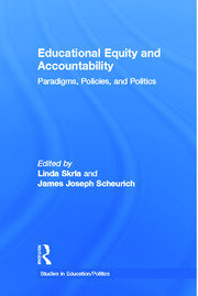 Educational Equity and Accountability: Paradigms, Policies, and Politics