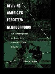 Reviving America's Forgotten Neighborhoods: An Investigation of Inner City Revitalization Efforts