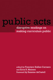 Public Acts: Disruptive Readings on Making Curriculum Public