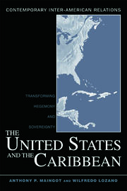 The United States and the Caribbean: Transforming Hegemony and Sovereignty