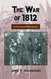 The War of 1812: An Annotated Bibliography
