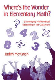 Where's the Wonder in Elementary Math?: Encouraging Mathematical Reasoning in the Classroom