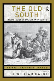 The Old South: New Studies of Society and Culture