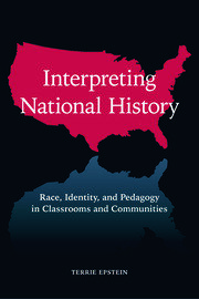 Interpreting National History: Race, Identity, and Pedagogy in Classrooms and Communities
