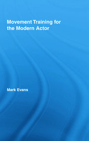 Movement Training for the Modern Actor - 1st Edition book cover