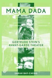 Mama Dada: Gertrude Stein's Avant-Garde Theatre