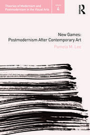 New Games: Postmodernism After Contemporary Art