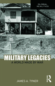 Military Legacies: A World Made By War