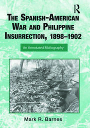The Spanish-American War and Philippine Insurrection, 1898-1902: An Annotated Bibliography