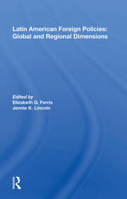 Latin American Foreign Policies: Global and Regional Dimensions