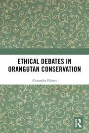 Ethical Debates in Orangutan Conservation