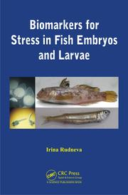Biomarkers for Stress in Fish Embryos and Larvae