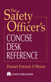 The Safety Officer's Concise Desk Reference