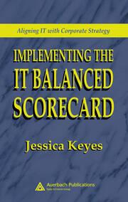Implementing the IT Balanced Scorecard