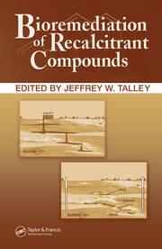Bioremediation of Recalcitrant Compounds