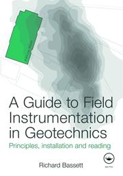 A Guide to Field Instrumentation in Geotechnics