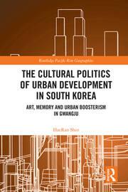 The Cultural Politics of Urban Development in South Korea
