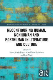 Reconfiguring Human, Nonhuman and Posthuman in Literature and Culture