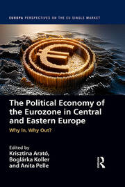 The Political Economy of the Eurozone in Central and Eastern Europe