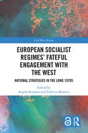 European Socialist Regimes' Fateful Engagement with the West